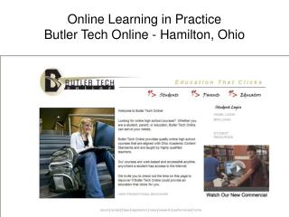 Online Learning in  Practice Butler Tech Online - Hamilton, Ohio