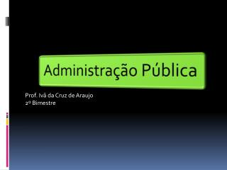 Prof. Iv� da Cruz de Araujo 2� Bimestre