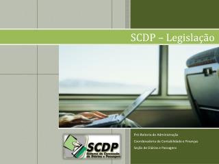 SCDP – Legislação