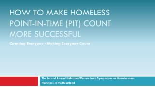 How to make  Homeless Point-In-Time  (PIT) Count More  Successful