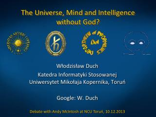 The Universe, Mind and Intelligence without God?
