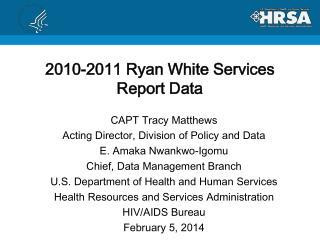 2010-2011 Ryan White Services Report Data