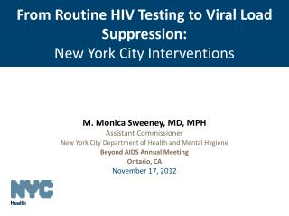 From Routine HIV Testing to Viral Load Suppression:  New York City Interventions