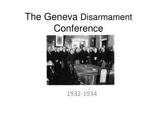 The Geneva  Disarmament  Conference