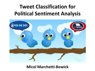 Tweet Classification for  Political Sentiment Analysis