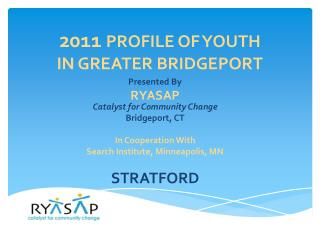 20 11 PROFILE OF YOUTH  IN GREATER BRIDGEPORT