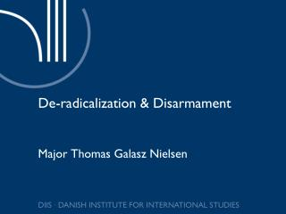 De-radicalization & Disarmament
