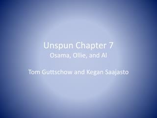 Unspun Chapter 7 Osama, Ollie, and Al