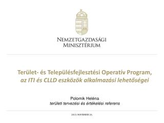 Terület- és Településfejlesztési Operatív Program, az ITI és CLLD eszközök alkalmazási lehetőségei