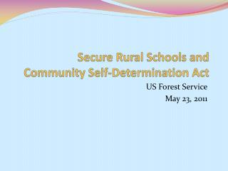 Secure Rural Schools and  Community Self-Determination Act
