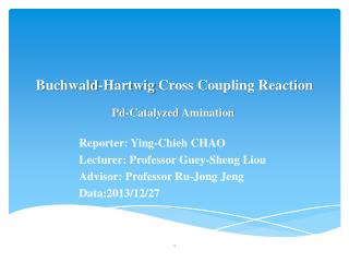 Buchwald- Hartwig  Cross Coupling Reaction
