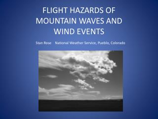FLIGHT HAZARDS OF MOUNTAIN WAVES AND WIND EVENTS
