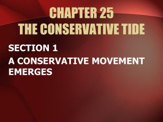 CHAPTER 25 THE CONSERVATIVE TIDE