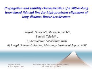 Tsuyoshi Suwada A) ,  Masanori Satoh A) ,  Souichi Telada B )  ,  A) Accelerator Laboratory,  KEK