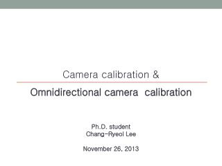 Camera calibration & Omnidirectional camera  calibration