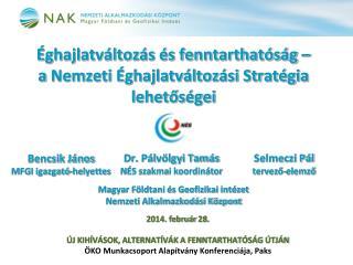 Éghajlatváltozás és fenntarthatóság –  a  Nemzeti Éghajlatváltozási Stratégia lehetőségei