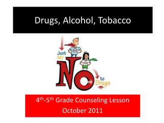 Drugs, Alcohol, Tobacco