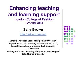Enhancing teaching and learning support London College of Fashion 12 th  April 2013