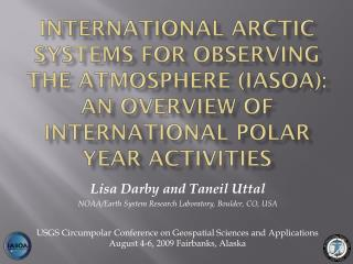 Lisa  Darby and  Taneil Uttal NOAA/Earth System Research Laboratory, Boulder, CO, USA
