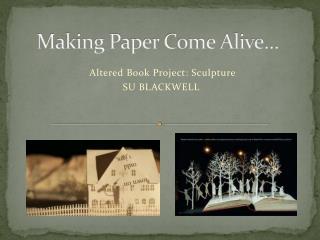Making Paper Come Alive…