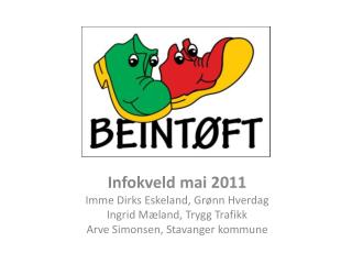 Infokveld mai 2011 Imme  Dirks Eskeland, Grønn Hverdag Ingrid Mæland, Trygg Trafikk