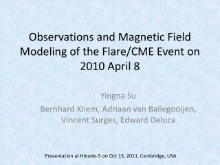 Observations and Magnetic Field Modeling of the Flare/CME Event on 2010 April 8