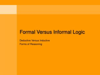 Formal Versus Informal Logic