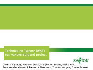 Techniek en Twente (W&T) een vakoverstijgend project