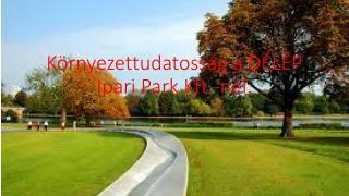 Környezettudatosság a DÉLÉP Ipari Park  Kft.-nél .