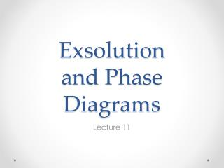 Exsolution and Phase  Diagrams