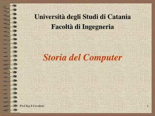 Universit  degli Studi di Catania  Facolt  di Ingegneria   Storia del Computer