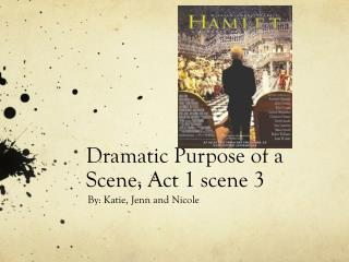 Dramatic Purpose of a Scene, Act 1 scene 3