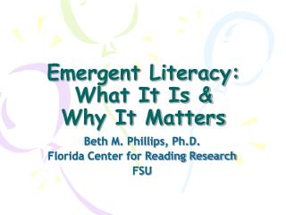 Emergent Literacy:  What It Is   Why It Matters