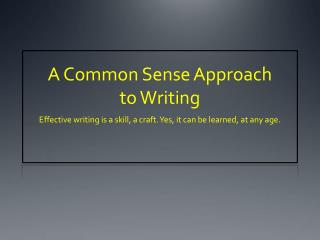 A Common Sense Approach  to Writing