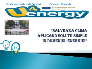 """ SALVEAZA CLIMA APLICAND SOLUTII SIMPLE IN DOMENIUL ENERGIEI """