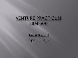 Venture Practicum EBM 660