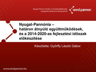 Készítette: Győrffy László Gábor