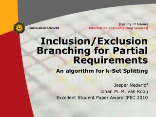 Inclusion/Exclusion Branching for Partial Requirements An algorithm for k-Set Splitting
