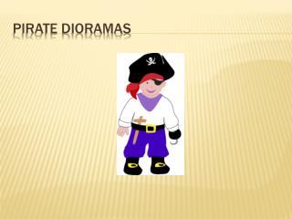 Pirate Dioramas