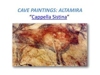 """CAVE PAINTINGS: ALTAMIRA """" Cappella  Sistina """""""