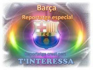 Barça Reportatge especial