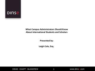 What Campus Administrators Should Know About International Students and Scholars  Presented by :