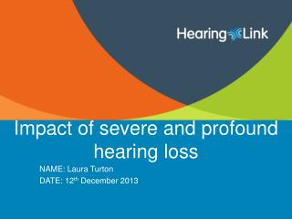 Impact of severe and profound hearing loss