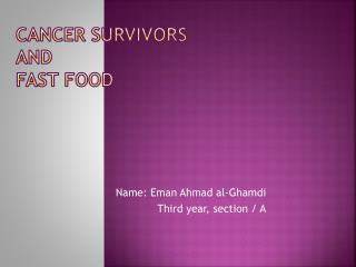 Cancer Survivors and Fast Food