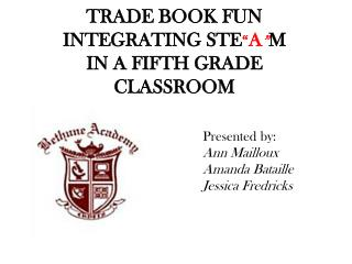 "TRADE BOOK FUN  INTEGRATING STE "" A "" M  IN A FIFTH GRADE CLASSROOM"