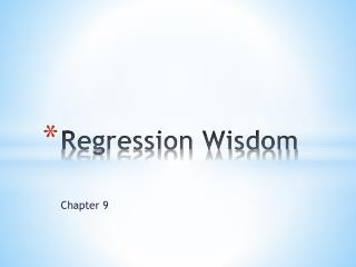 Regression Wisdom