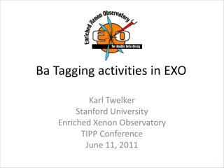 Ba  Tagging activities in EXO