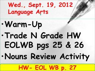 Wed., Sept. 19, 2012 Language Arts