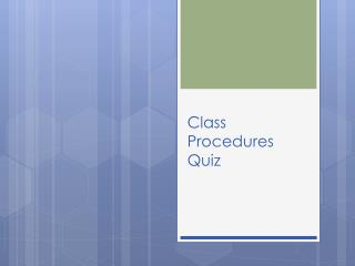 Class Procedures Quiz