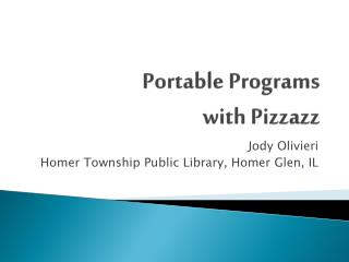 Portable Programs  with Pizzazz